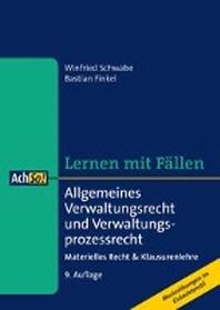 Allgemeines Verwaltungsrecht und Verwaltungsprozessrecht. Lernen mit Faellen