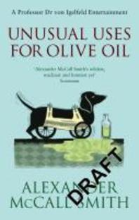 Unusual Uses for Olive Oil. Alexander McCall Smith