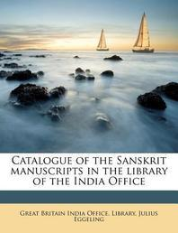 Catalogue of the Sanskrit Manuscripts in the Library of the India Office