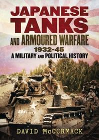 Japanese Tanks and Armoured Warfare 1932-45