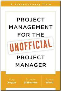 Project Management for the Unofficial Project Manager