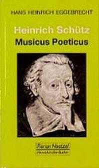 Heinrich Sch?tz - Musicus Poeticus