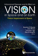 Intracranial Pressure and Its Effect on Vision in Space and on Earth