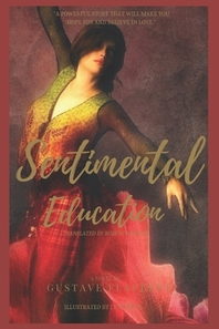 Sentimental Education by Gustave Flaubert (illustrated)