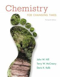 Chemistry for Changing Times [With Access Code]