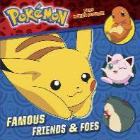 Famous Friends & Foes (Pokemon)