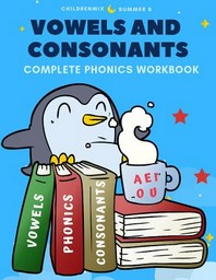 Vowels and Consonants Complete Phonics Workbook