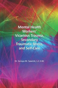 Mental Health Workers' Vicarious Trauma, Secondary Traumatic Stress, and Self-Care