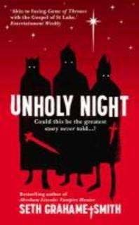 Unholy Night. by Seth Grahame-Smith