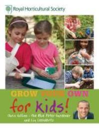 Rhs Grow Your Own for Kids. Chris Collins