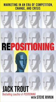 REPOSITIONING   Marketing in an Era of Competition, Change and Crisis