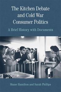 The Kitchen Debate and Cold War Consumer Politics
