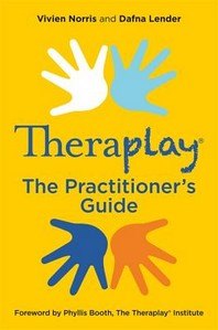 Theraplay(r) - The Practitioner's Guide