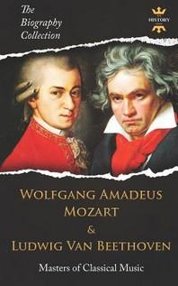 Wolfgang Amadeus Mozart and Ludwig Van Beethoven