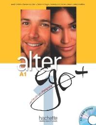 Alter Ego +: Livre de l'eleve + CD-ROM A1