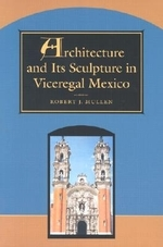 Architecture and Its Sculpture in Viceregal Mexico