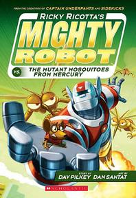 Ricky Ricotta's Mighty Robot vs. the Mutant Mosquitoes from Mercury (Book 2)