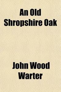 An Old Shropshire Oak (Volume 3)