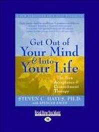 Get Out of Your Mind and Into Your Life (Easyread Large Edition)