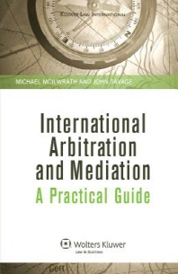 International Arbitration and Mediation. a Practical Guide