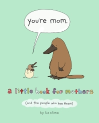 You're Mom (and the People Who Love Them)