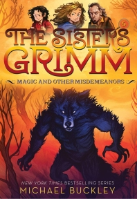 Magic and Other Misdemeanors (the Sisters Grimm #5)