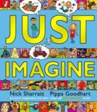 Just Imagine. by Pippa Goodhart