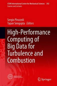 High-Performance Computing of Big Data for Turbulence and Combustion