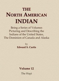The North American Indian Volume 12 - The Hopi