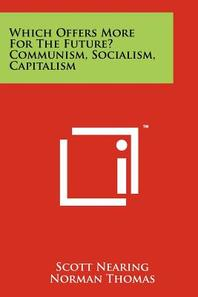Which Offers More For The Future? Communism, Socialism, Capitalism