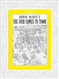David Mckee's The Fair Comes to Town