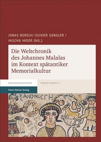 Die Weltchronik Des Johannes Malalas Im Kontext Spatantiker Memorialkultur