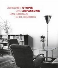 Das Bauhaus in Oldenburg
