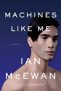 Machines Like Me [Hardcover]