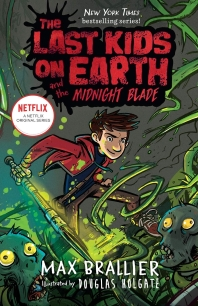 The Last Kids on Earth and the Midnight Blade ( Last Kids on Earth #5 )