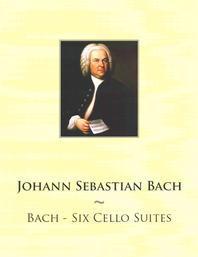 Bach - Six Cello Suites