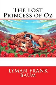 The Lost Princess of Oz Lyman Frank Baum