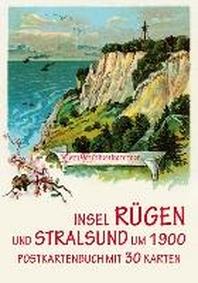 Die Insel Ruegen und Stralsund um 1900