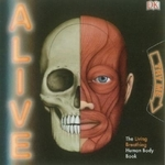 Alive : The Living, Breathing Human Body Book