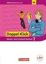 Doppel-Klick 7. Jahrgangsstufe - Mittelschule Bayern - Schuelerbuch. Fuer M-Klassen