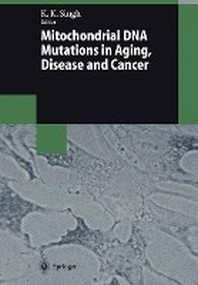 Mitochondrial DNA Mutations in Aging, Disease and Cancer