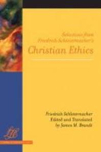 Selections from Friedrich Schleiermacher's Christian Ethics