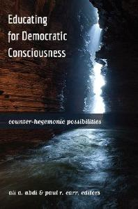 Educating for Democratic Consciousness; Counter-Hegemonic Possibilities