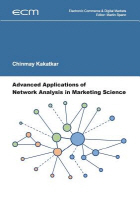Advanced Applications of Network Analysis in Marketing Science