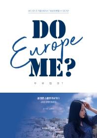 DO Europe ME?