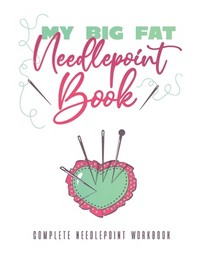 My Big Fat Needlepoint Book