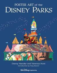 Poster Art of the Disney Parks (Introduction by Tony Baxter)