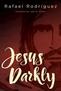 Jesus Darkly