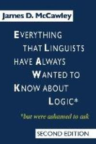 Everything That Linguists Have Always Wanted to Know about Logic . . . But Were Ashamed to Ask