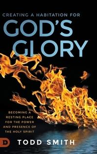 Creating a Habitation for God's Glory